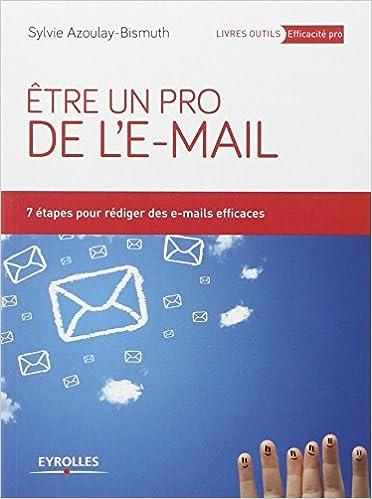 Être un pro de l'e-mail : 7 étapes pour rédiger des e-mails efficaces