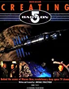 Creating Babylon 5: Behind the scenes of…