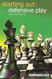 Starting Out: Defensive Play (starting Out - Everyman Chess)-Angus Dunnington
