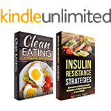 Insulin Resistance Diet: 2 Manuscripts - Insulin Resistance, Clean Eating No Calorie Counting Guide (reverse diabetes, insulin resistance diet recipes, reverse insulin resistance)