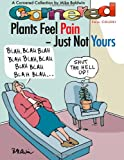 Cornered - Plants Feel Pain - Just Not Yours, Mike Baldwin, 149497732X