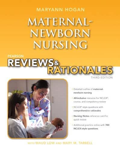 Pearson Reviews & Rationales: Maternal-Newborn Nursing with Nursing Reviews & Rationales (3rd Edition) (Hogan, Pearson Reviews & Rationales Series)