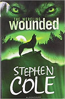 Book Wounded (The Wereling) by Stephen Cole (6-Jul-2009)