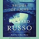 Bridge of Sighs Audiobook by Richard Russo Narrated by Arthur Morey