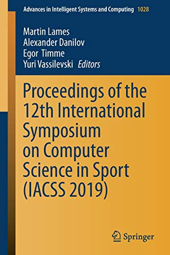 Proceedings of the 12th International Symposium on Computer Science in Sport (IACSS 2019) (Advances in Intelligent Systems and Computing)