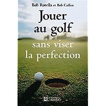 Jouer au golf sans viser la perfection