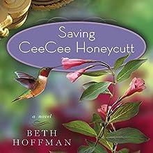 Saving Ceecee Honeycutt Audiobook by Beth Hoffman Narrated by Jenna Lamia