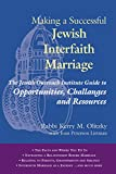 Making a Successful Jewish Interfaith Marriage: The Jewish Outreach Institute Guide to Opportunites, Challenges and Resources