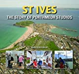 St Ives: The Story of Porthmeor Studios