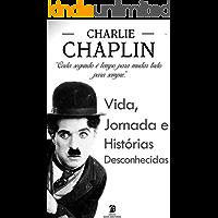 Charlie Chaplin: A incrível vida, jornada e surpreendentes histórias desconhecidas