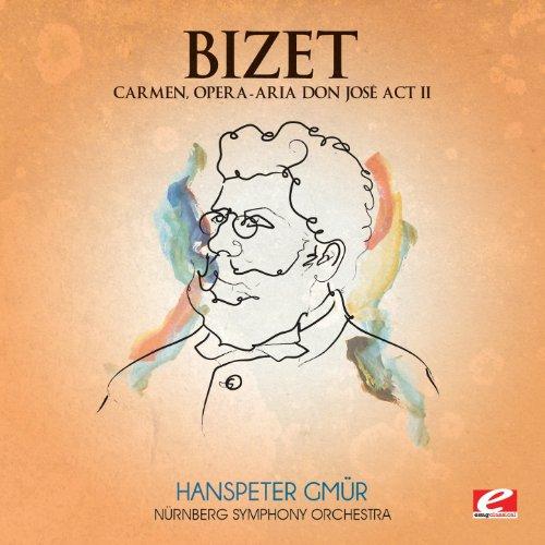 bizet carmen opera aria don josé act ii digitally remastered