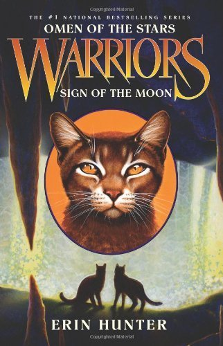 Sign of the Moon (Warriors: Omen of the Stars) by Hunter, Erin L. (2011) Hardcover (Moon Of Sign The)