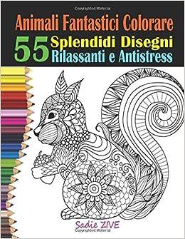 Amazon Com Animali Fantastici Colorare Libri Da Colorare