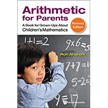 Arithmetic for Parents:A Book for Grown-Ups About Children's Mathematics