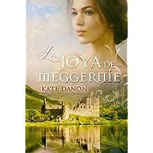La Joya de Meggernie (Hermanos MacGregor nº 1) (Spanish Edition)