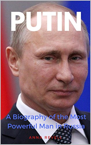 PUTIN: Vladimir Putin's Holy Mother Russia: A Biography of the Most Powerful Man in Russia by [Revell, Anna]