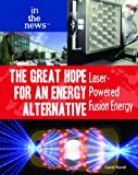 The Great Hope for an Energy Alternative, Carol Hand, 1435894502