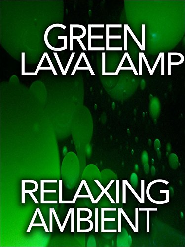 green-lava-lamp-relaxing-ambient