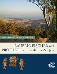 Bauern, Fischer und Propheten: Galiäa zur Zeit Jesu (Aw- Sonderband)