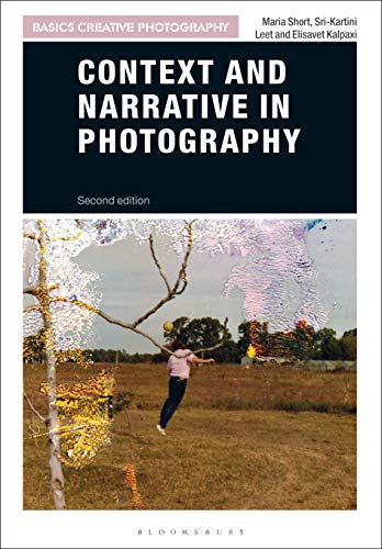 Context and Narrative in Photography (Basics Creative Photography) Maria Short