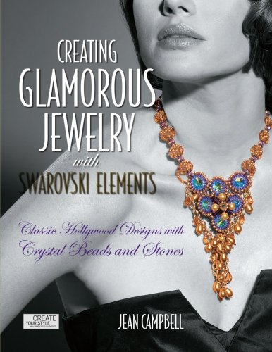 Creating Glamorous Jewelry with Swarovski Elements: Classic Hollywood Designs with Crystal Beads and - Hollywood With Actress Glasses