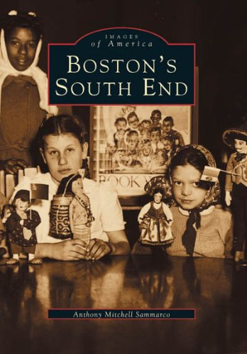 Read Online Boston's South End (MA) (Images of America) ebook