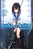 Strike the Blood, Vol. 6 - light novel
