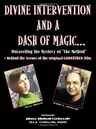"""By Ardell Sheridan-Castellano Divine Intervention and a Dash of Magic unraveling The Mystery of """"The Method"""" (Behind the scenes of [Paperback] pdf"""