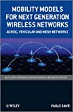 Mobility Models for Next Generation Wireless Networks, Paolo Santi, 111999201X