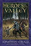 Heroes of the Valley, Jonathan Stroud, 142310966X