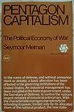 Pentagon Capitalism: The Political Economy of War