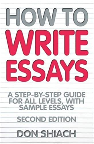 com how to write essays a step by step guide for all  com how to write essays a step by step guide for all levels sample essays 9781845283414 don shiach books