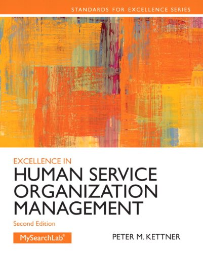 Excellence In Human Service Organization Management  2Nd Edition   Standards For Excellence Series