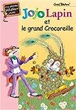 Jojo Lapin et le grand Crocoreille