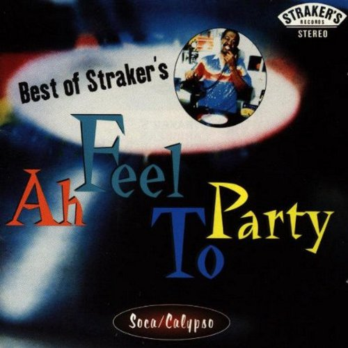 Best of Straker's: Ah Feel to Party by Rounder Select