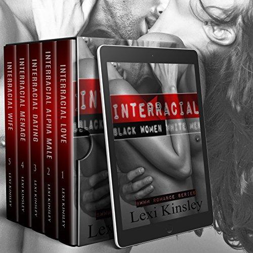 Interracial Black Women White Men: BWWM Romance Series (Interracial Love, Interracial Alpha Male, Interracial Dating, Interrcial Menage, Interrcial Wife)