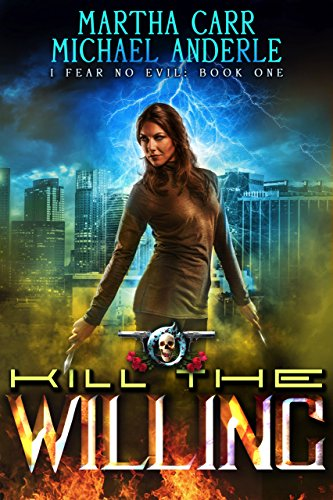 Kill The Willing: An Urban Fantasy Action Adventure (I Fear No Evil Book 1) cover