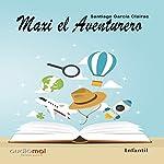 Maxi el aventurero [Maxi the Adventurer] | Santiago García Clairac