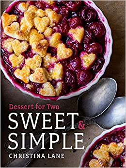 9c143f84f Sweet   Simple  Dessert for Two  Christina Lane  9781682680070 ...