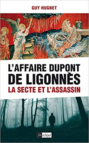 Amazon Fr L Affaire Dupont De Ligonnes La Secte Et L
