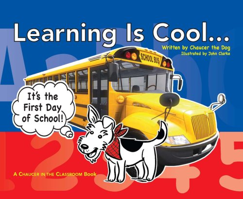 - Learning Is Cool... It's the First Day of School! (Chaucer in the Classroom, Book 1)