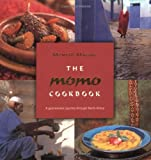 The Momo Cookbook: A Gastronomic Journey Through North Africa