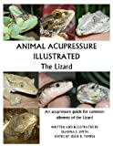 Animal Acupressure Illustrated the Lizard, Deanna Smith, 1477586318