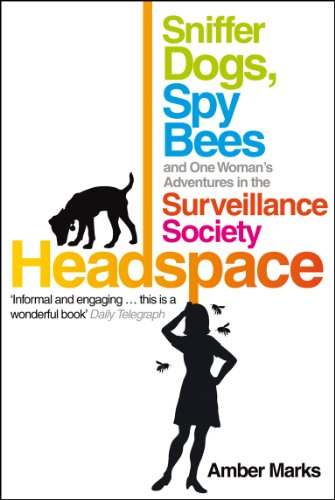 ogs, Spy Bees and One Woman's Adventures in the Surveillance Society ()