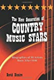 The New Generation of Country Music Stars, David Dicaire, 0786437871