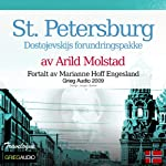 Reiseskildring - St. Petersburg [Travelogue - St. Petersburg]: Dostojevskijs forundringspakke | Arild Molstad
