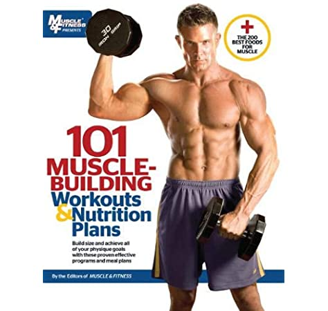 101 Muscle Building Workouts Nutrition Plans 101 Workouts Muscle Fitness 9781600785139 Amazon Com Books