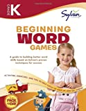 Kindergarten Beginning Word Games (Sylvan Workbooks), Sylvan Learning Staff, 0375430210