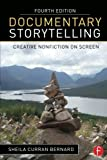 img - for Documentary Storytelling: Creative Nonfiction on Screen by Sheila Curran Bernard (2015-12-25) book / textbook / text book