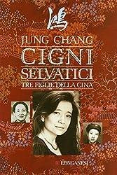 Cigni selvatici: Tre figlie della Cina (Italian Edition)